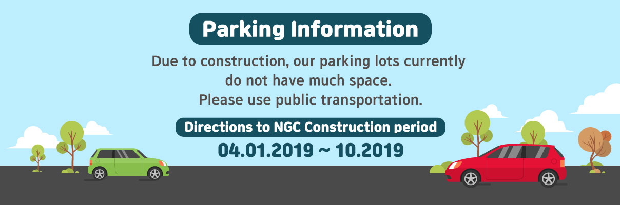 Due to construction, our parking lots currently do not have much space. Please use public transportation.